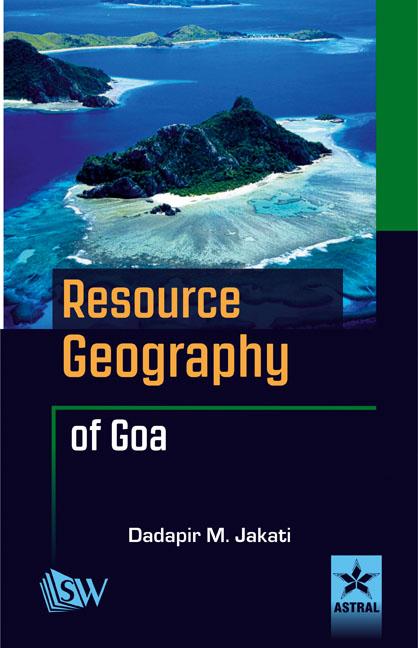 Resource Geography of Goa By Jakati, Dadapir M