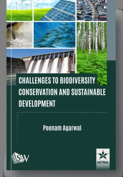 Challenges to Biodiversity Conservation and Sustainable Development By Agarwal, Poonam