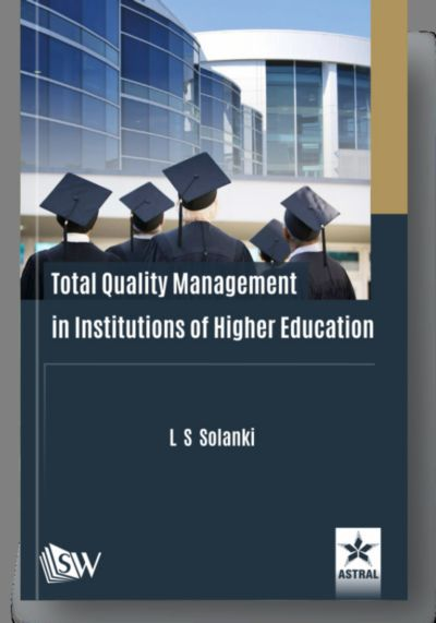 Total Quality Management in Institutions of Higher Education By Solanki, L S