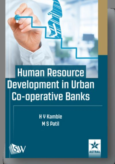 Human Resource Development in Urban Co-operative Banks By Kamble, H Y & M S Patil