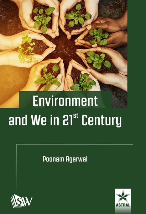 Environment and We in 21st Century By Agarwal, Poonam